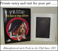 Pride Pet Doors, the less expensive, longer lasting, heavy duty extruded aluminum pet door for sliding glass or screen doors. Allows private entry and exit for your pet, so you can relax. From Del Mar Screens serving all of North County